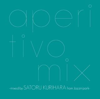 aperitivo mix-mixed by SATORU KURIHARA from JAZZIN'PARK- | Jazzin